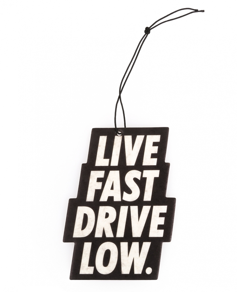 Live Fast Drive Low Air Freshener